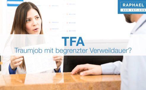 TFA – Traumjob mit begrenzter Verweildauer?